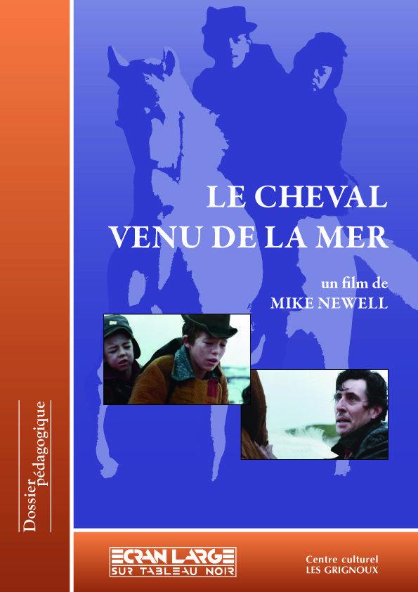 affiche du dossier Le Cheval venu de la mer