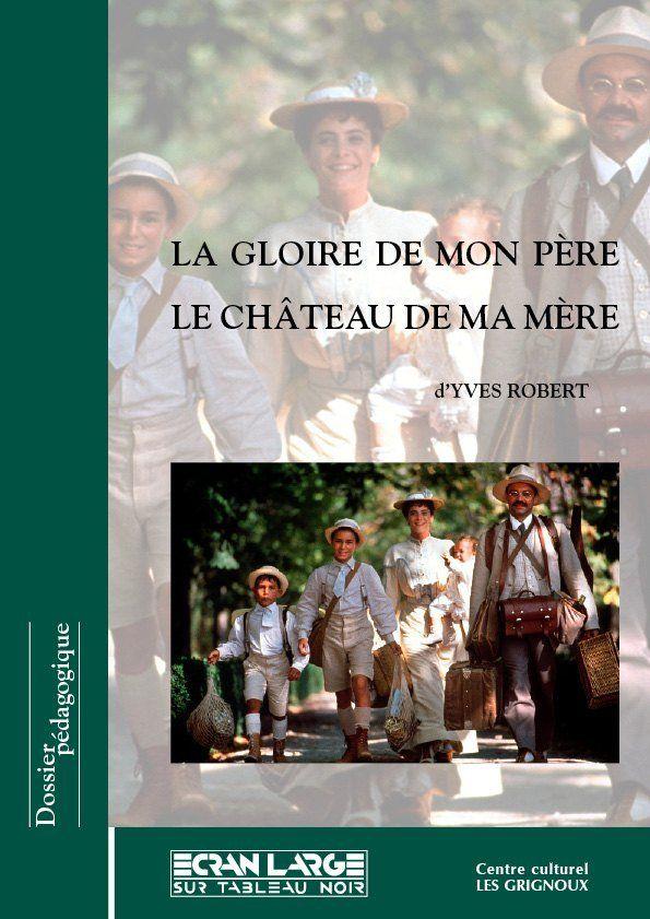 affiche du dossier La Gloire de mon père & Le Château de ma mère